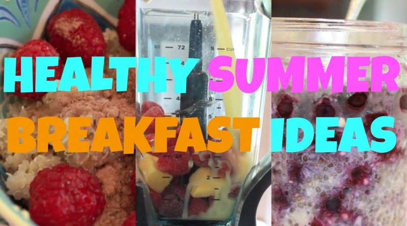 Quick Breakfast Ideas from Summer